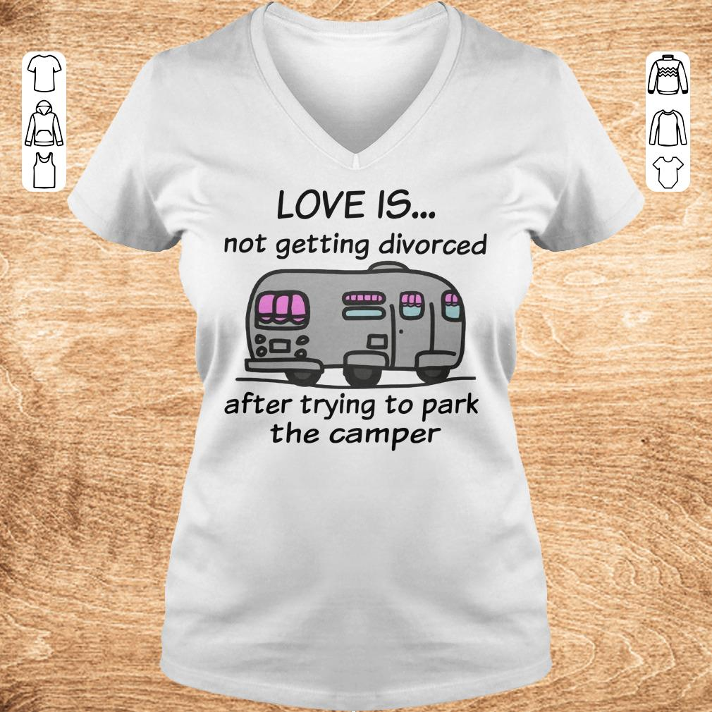 Top Camping love is not getting divorced after trying to park the camper shirt Ladies V Neck - Top Camping love is not getting divorced after trying to park the camper shirt