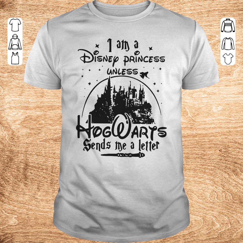 Top I am a Disney princess unless Hogwarts sends me a letter shirt Classic Guys Unisex Tee - Top I am a Disney princess unless Hogwarts sends me a letter shirt