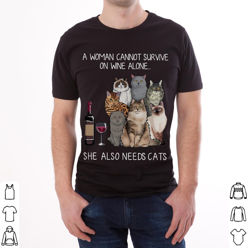 Funny A Woman Cannot Survive On Wine Alone She Also Needs Cats Shirt 2 1.jpg