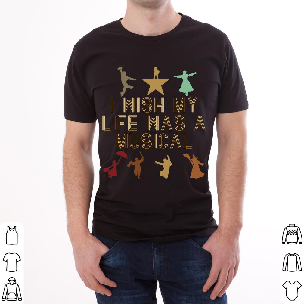 Hot I Wish My Life Was A Musical Shirt 2 1.jpg