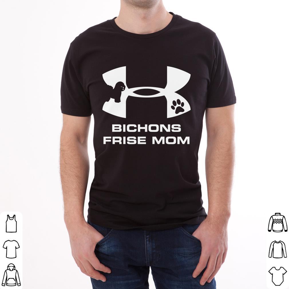 Hot Under Armour Bichons Frise Mom Shirt