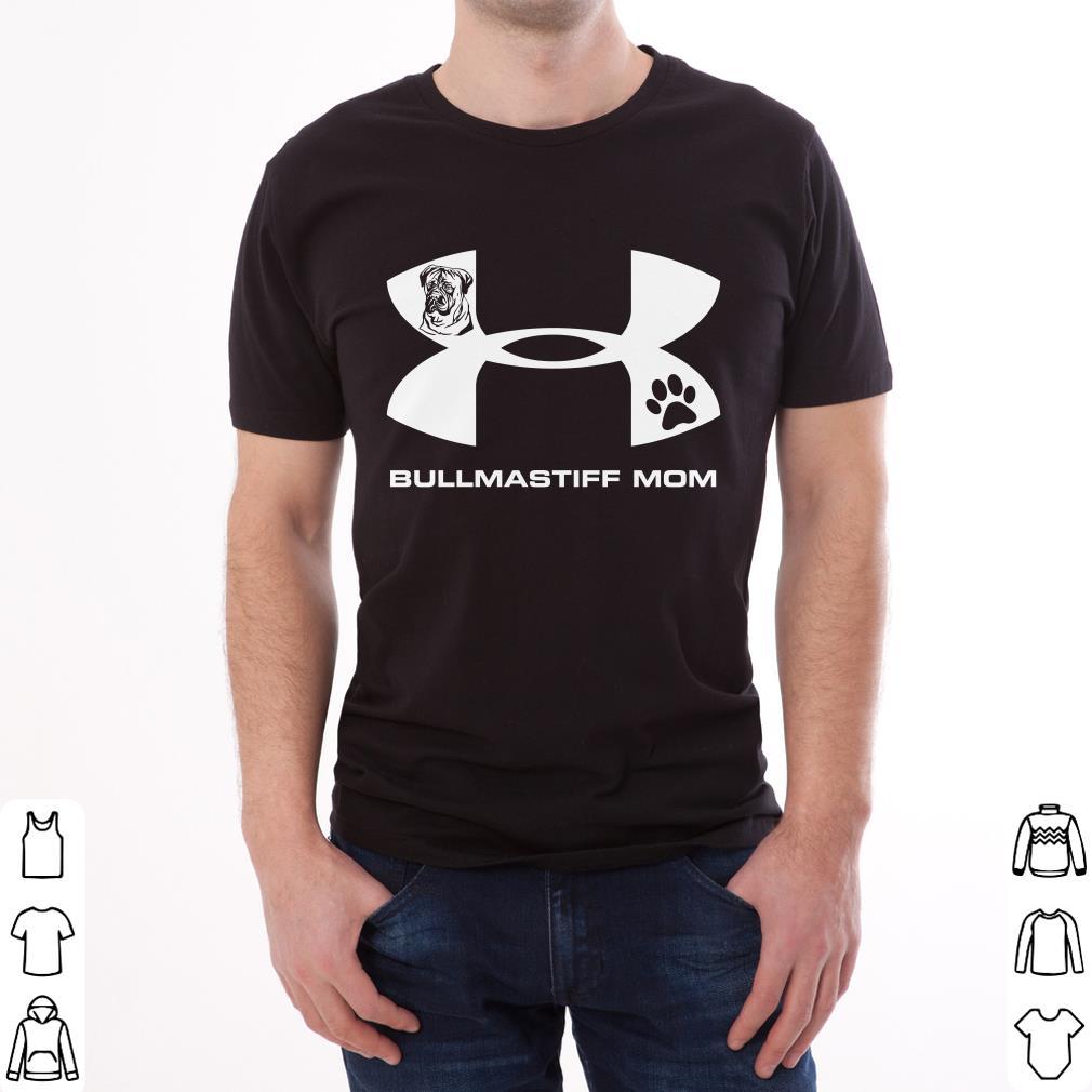 Premium Under Armour Bullmastiff Mom Shirt