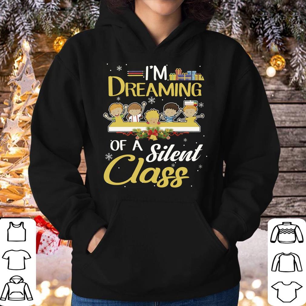 Teacher Kid I m Dreaming Of A Silent Class shirt 4 - Top Teacher Kid I'm Dreaming Of A Silent Class shirt