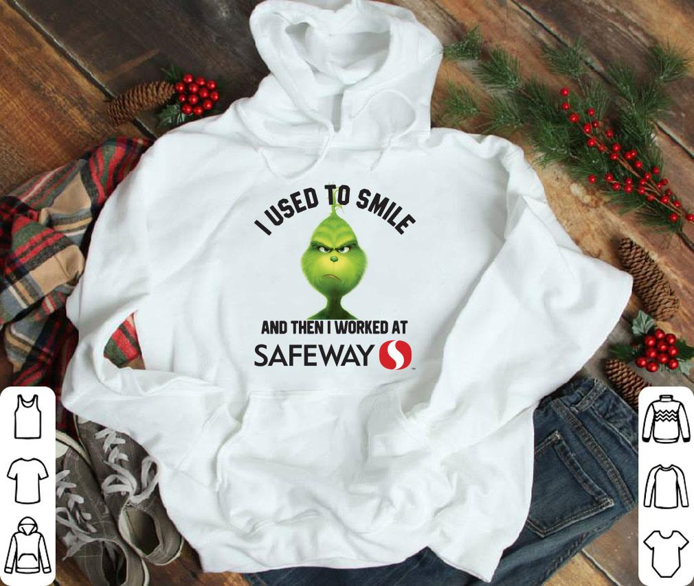 Top Grinch I used to smile and then I worked at Safeway shirt