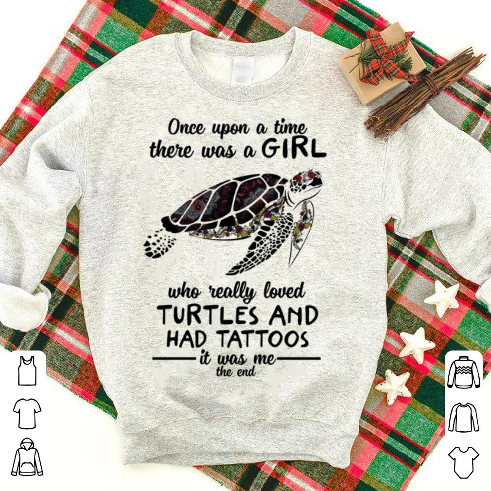 Floral Once upon a time there was a girl who really loved turtles had tattoos shirt 1 - Floral Once upon a time there was a girl who really loved turtles had tattoos shirt