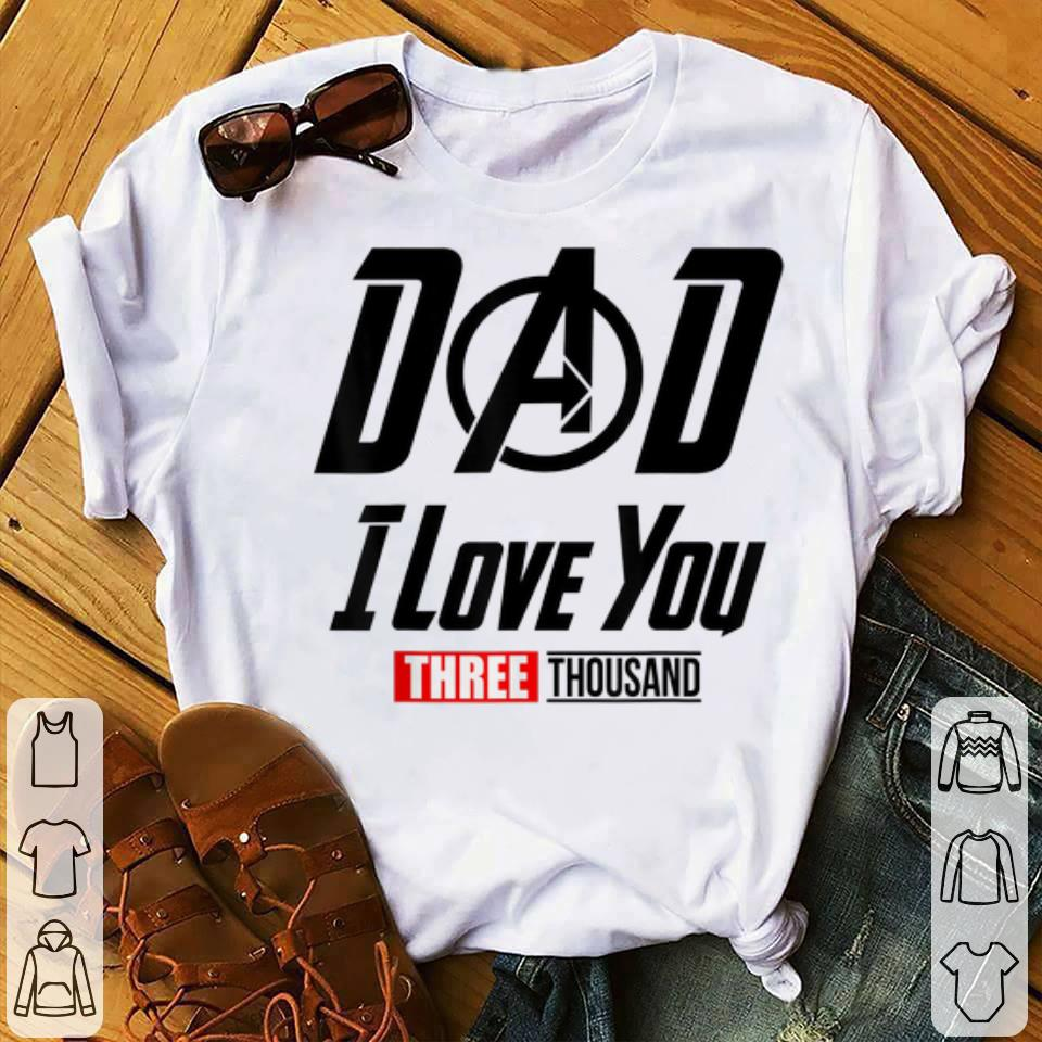 Funny Dad I Love You Three Thousand Father day shirt 1 - Funny Dad I Love You Three Thousand Father day shirt