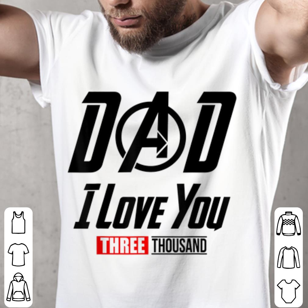 Funny Dad I Love You Three Thousand Father day shirt
