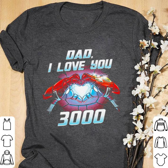 Funny Iron Man dad i love you 3000 Avengers Endgame shirt
