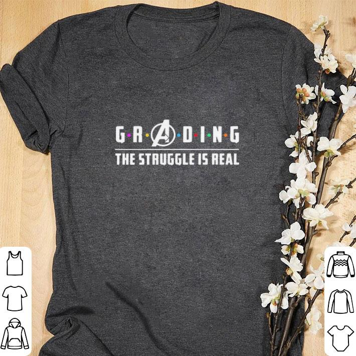 Nice Avengers Grading the struggle is real shirt
