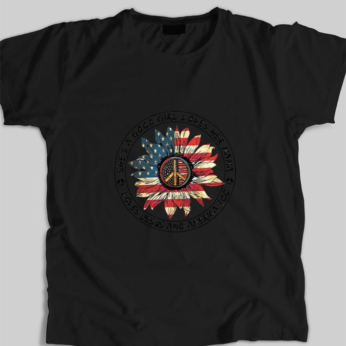 Nice Flower peace sign she's a good girl loves her mama loves Jesus and America flag shirt