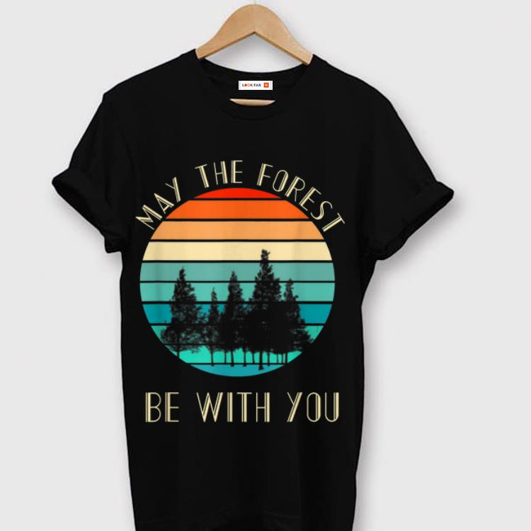 Nice May The Forest Be With You Shirt