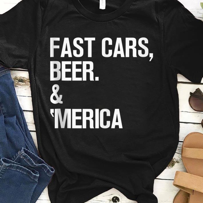 Official Fast Cars Beer & 'merica Cool Memorial Day shirt