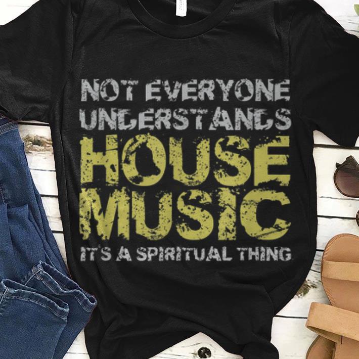 93bd5a6b Original Not Everuone Understand House Shirt, hoodie, sweater ...