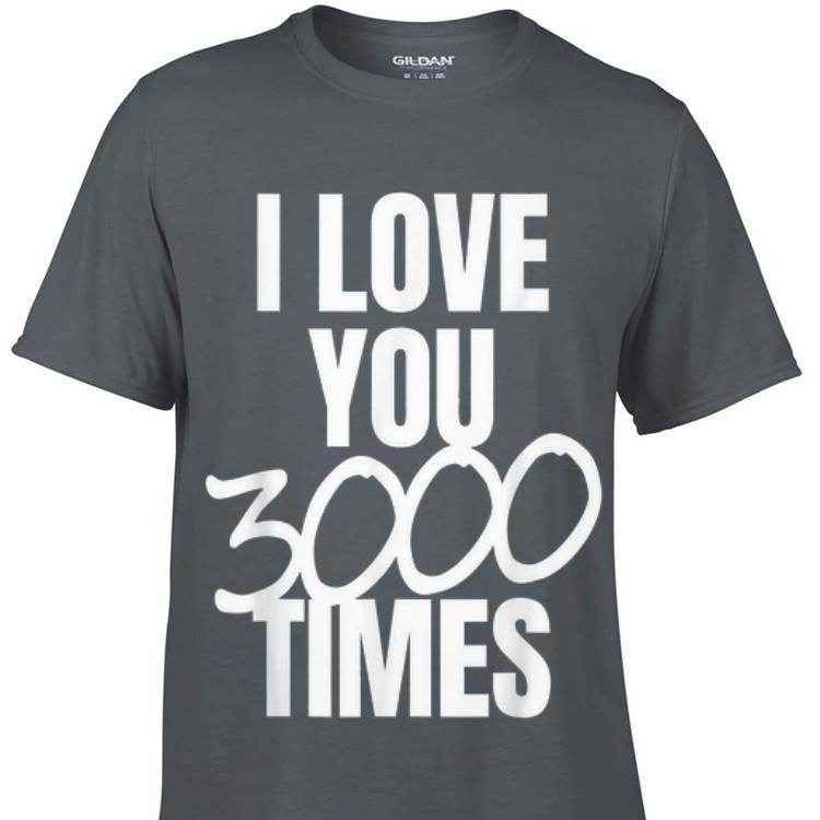 Premium Papa I Love You 3000 Times Father's Day shirt