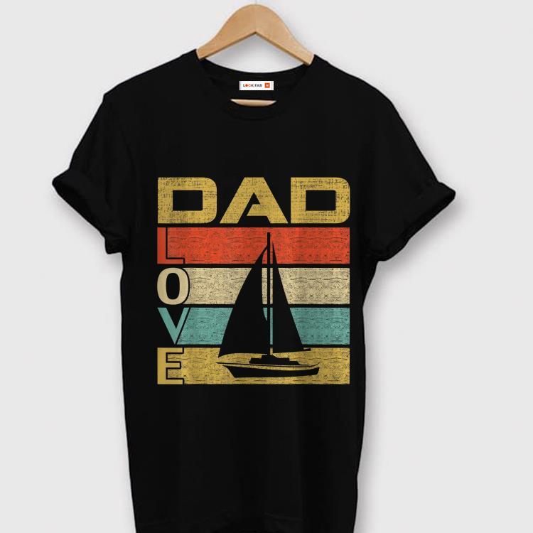 Retro Vintage Dad Loveailing Fathers Day shirt