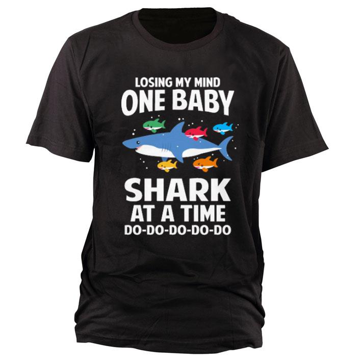 Funny Losing My Mind One Baby Shark At A Time shirt