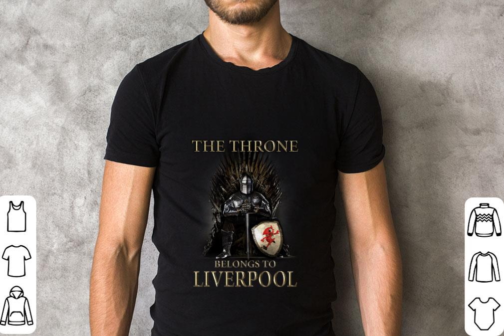 Nice Game Of Thrones The Throne Belongs to Liverpool shirt
