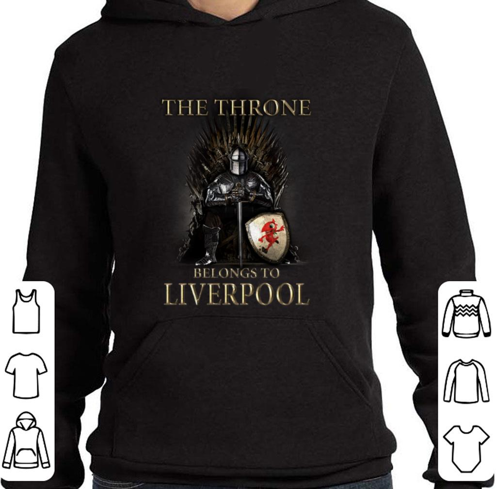 Nice Game Of Thrones The Throne Belongs to Liverpool shirt 4 - Nice Game Of Thrones The Throne Belongs to Liverpool shirt