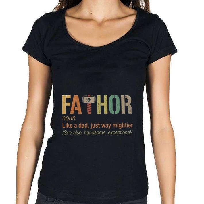 Nice Thor Fathor like a dad just way mightier shirt
