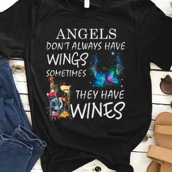 Official Angels Don't Always Have Wings Sometimes They Have Wines Shirt