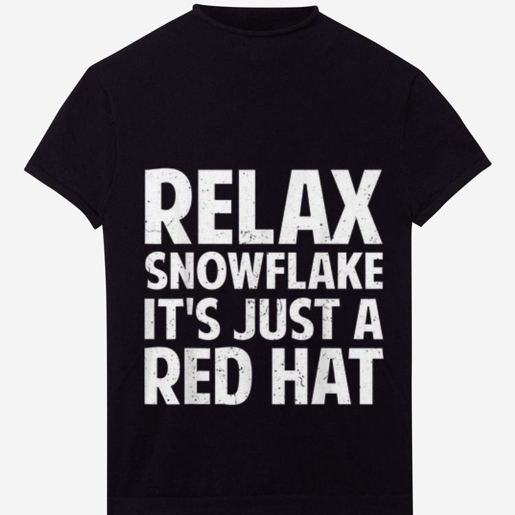 Official Relax Snowflake It's Just A Red Hat shirt