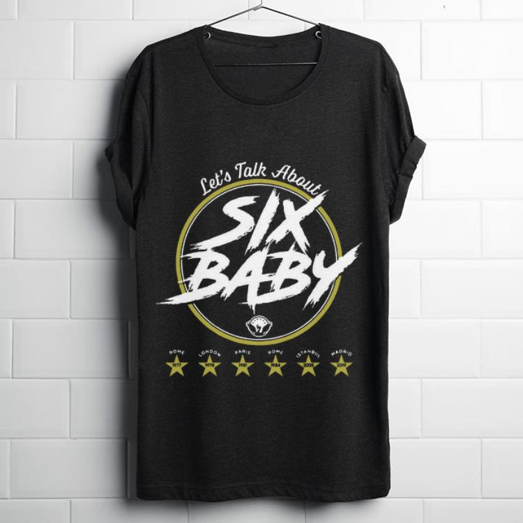 Original Liverpool Six Baby Let Talk About Shirt