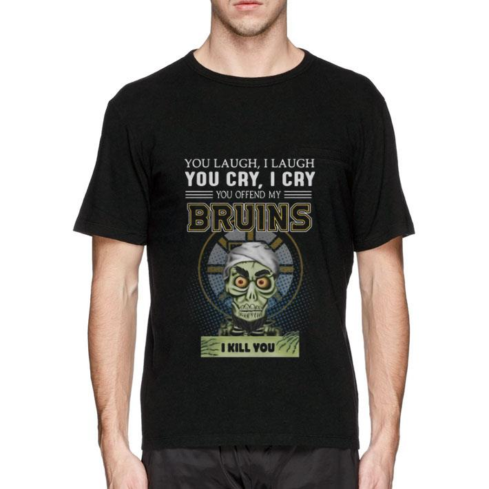 Pretty Jeff Dunham you laugh i laugh you cry i cry you offend my Bruins shirt
