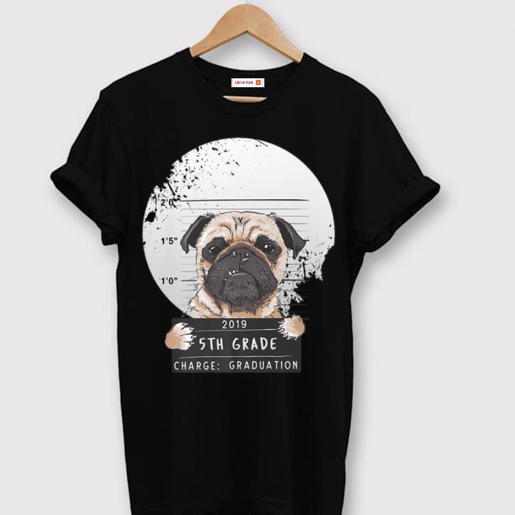 Top 5th Grade 2019 Bad Puggy Pug Charge Graduation Premium shirt