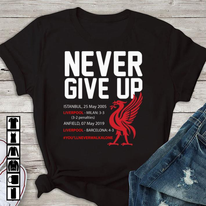 Top Never Give Up #you'llneverwalkalone FC Liverpool shirt