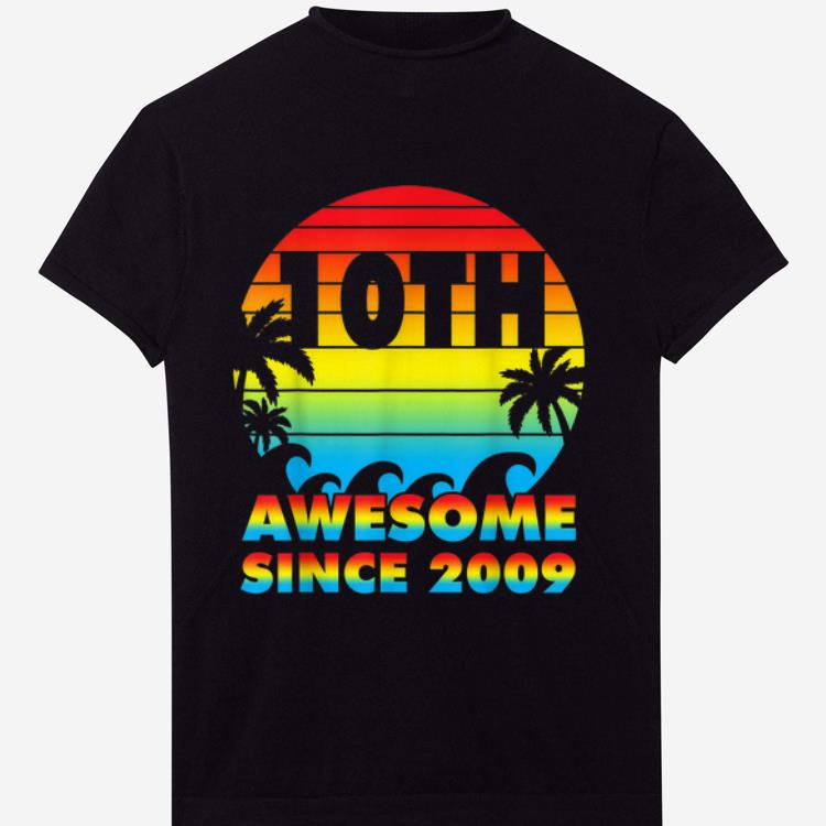 Awesome 10Th Birthday Awesome Since 2009 shirt 1 - Awesome 10Th Birthday Awesome Since 2009 shirt