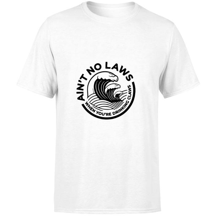 Awesome Ain't no laws when you're drinking Claws Hard Seltzer shirt