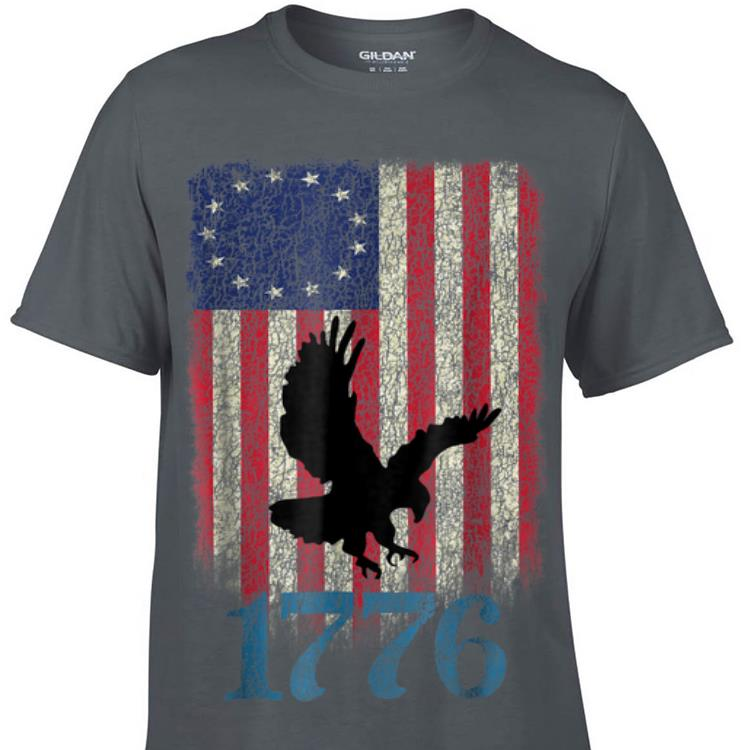 Awesome Betsy Ross Flag Eagle Usa 1776 4th Of July Happy Independence Day shirt