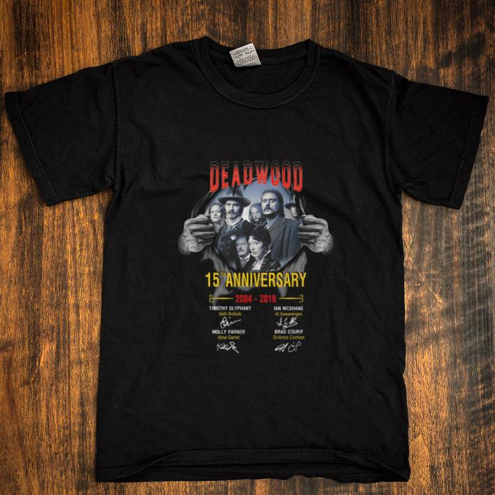 Awesome Deadwood The Movie 15th anniversary 2004-2019 signatures shirt
