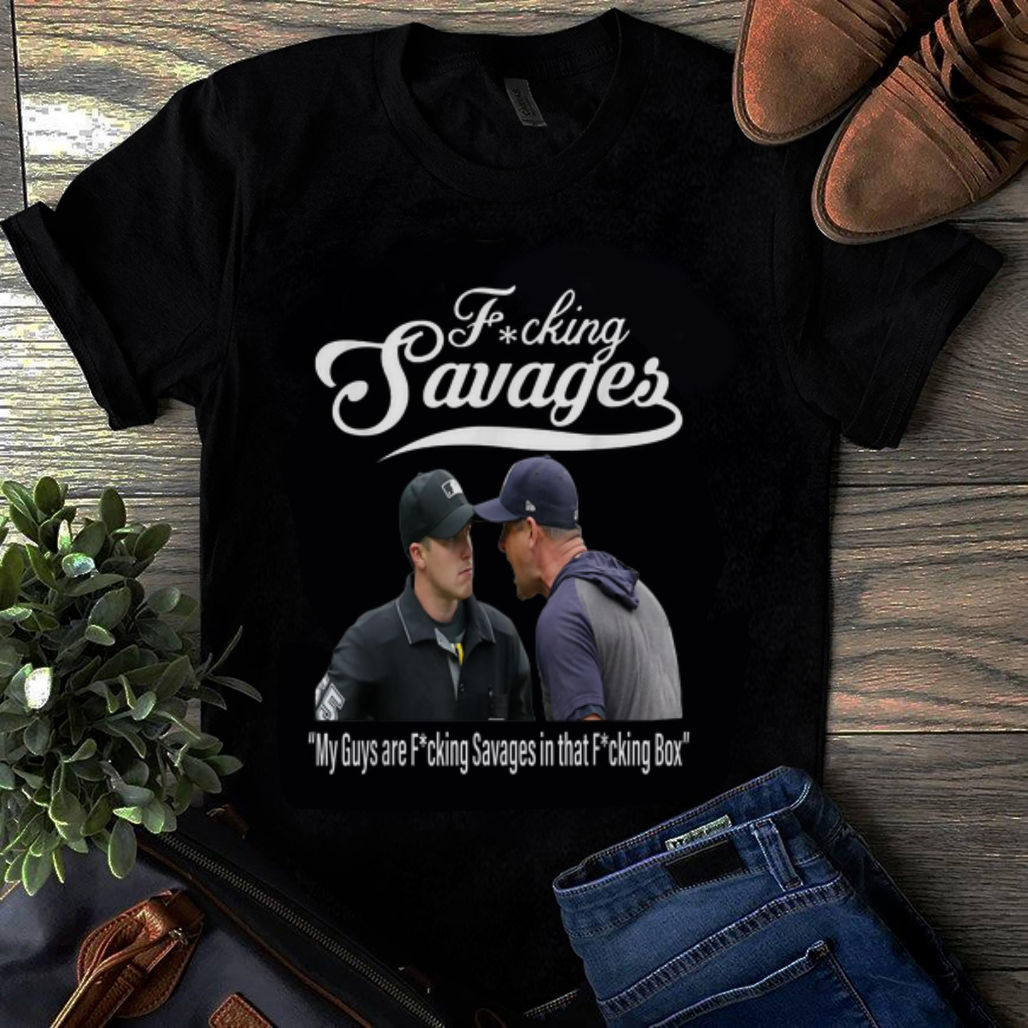Awesome Fucking Savages My Guys Are Savages In That Box New York Yankees Aaron Boone Guy tee