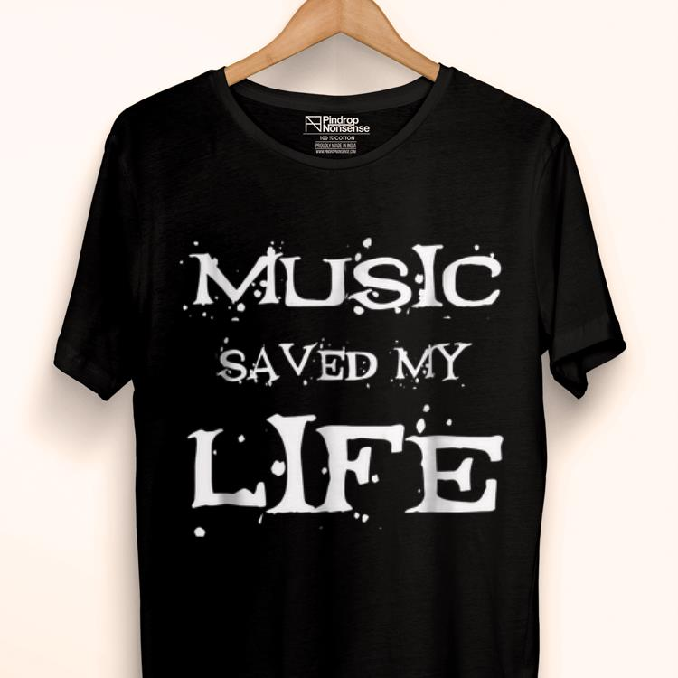Awesome Music Lover Saved My Life Music Lovers shirt