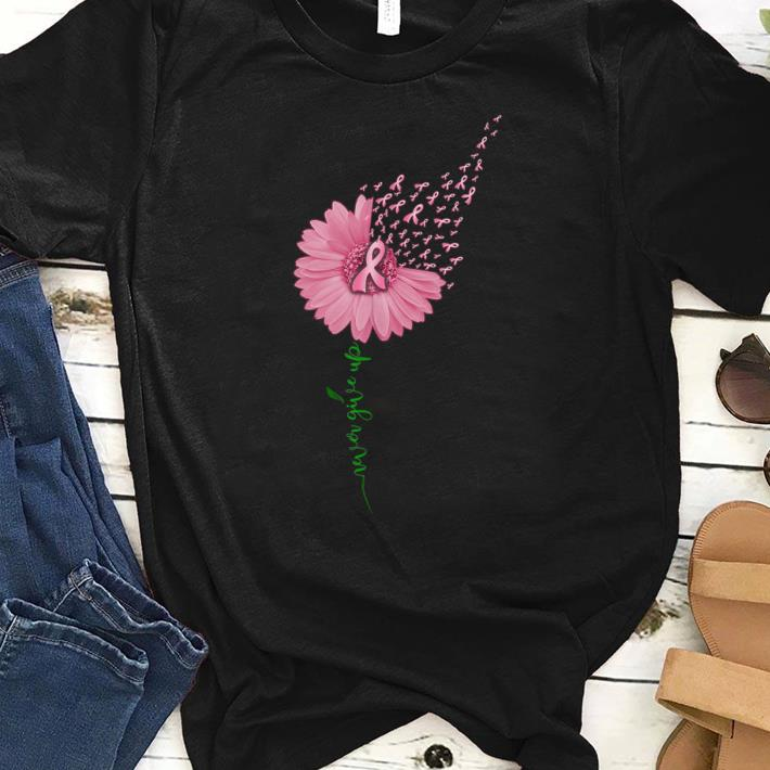 Awesome Never Give Up Breast Cancer Daisy Flower shirt