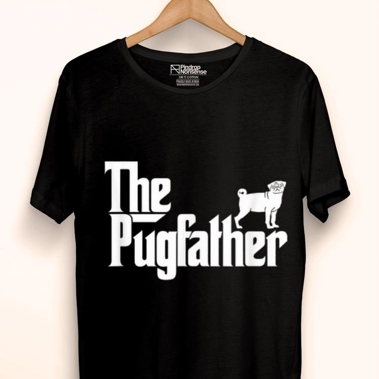 Awesome Pug Owner The Pugfather Pug Father Dog Lover shirt
