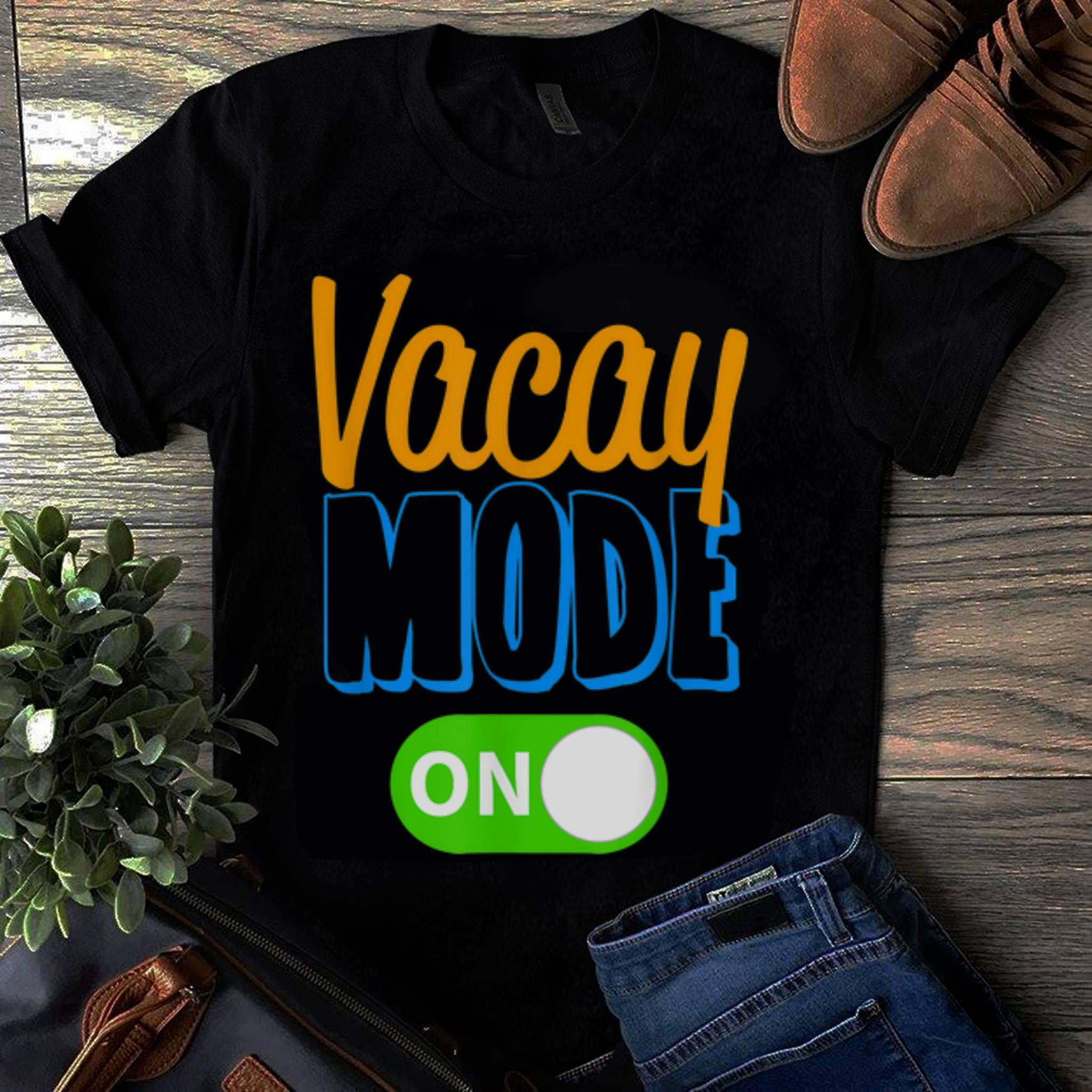Awesome Vacay Mode On Family Vacation Guy tee