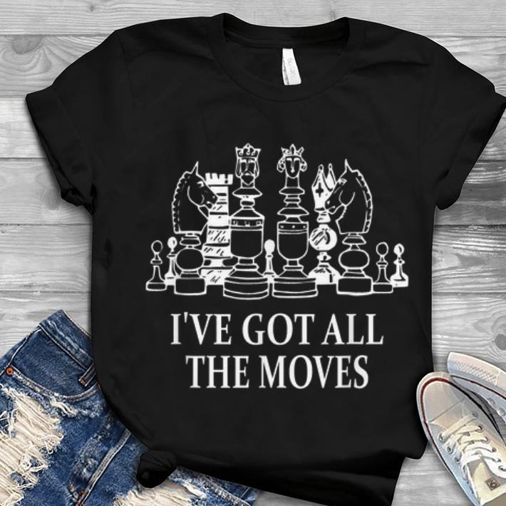 Funny I've Got All The Moves Chess Game hoodie
