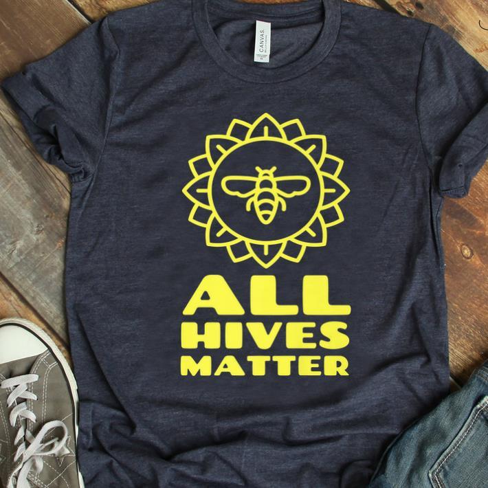 Hot All Hives Matter Apiarist Beekeeping Bee shirt
