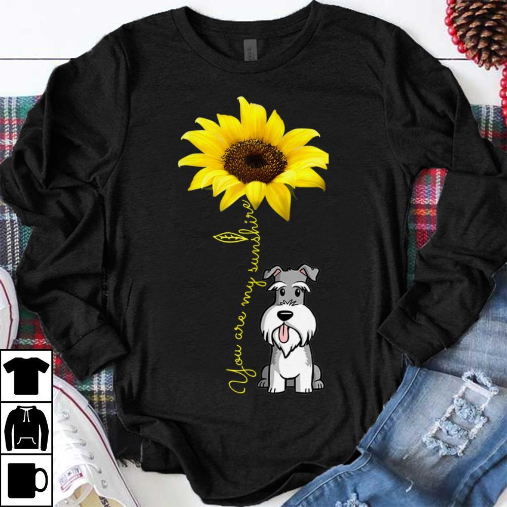 Hot You Are my Sunshine Schnauzer Sunflower shirt