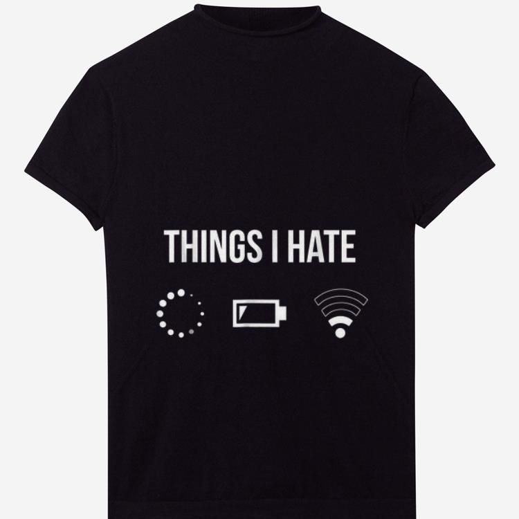 Nice Things I Have Load Battery Phone Wifi shirt