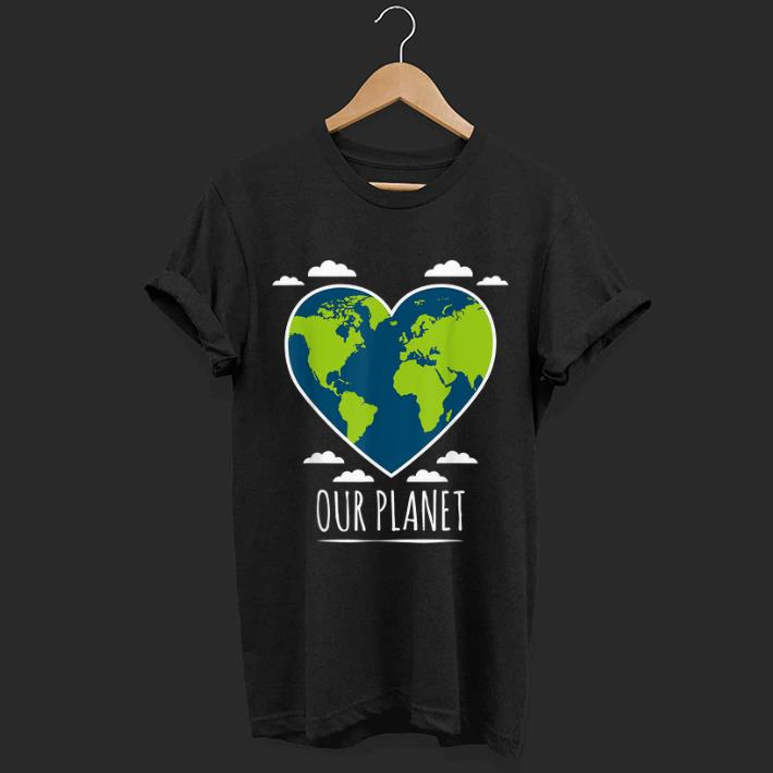 Official Earth Day Love Our Planet Climate Change Awareness shirt