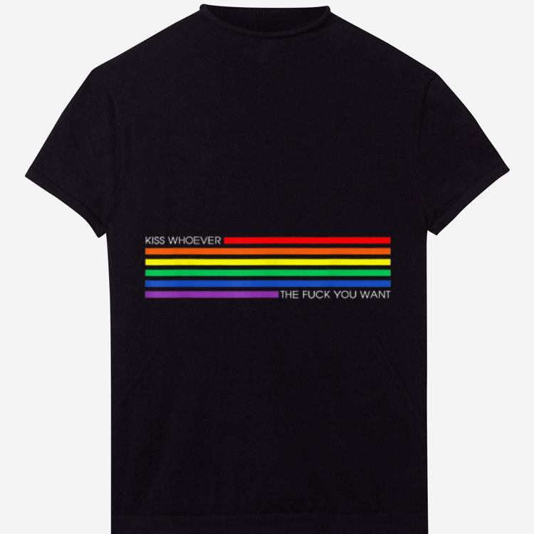 Official Kiss Whoever The Fuck You Want Rainbow LGBT Pride shirt