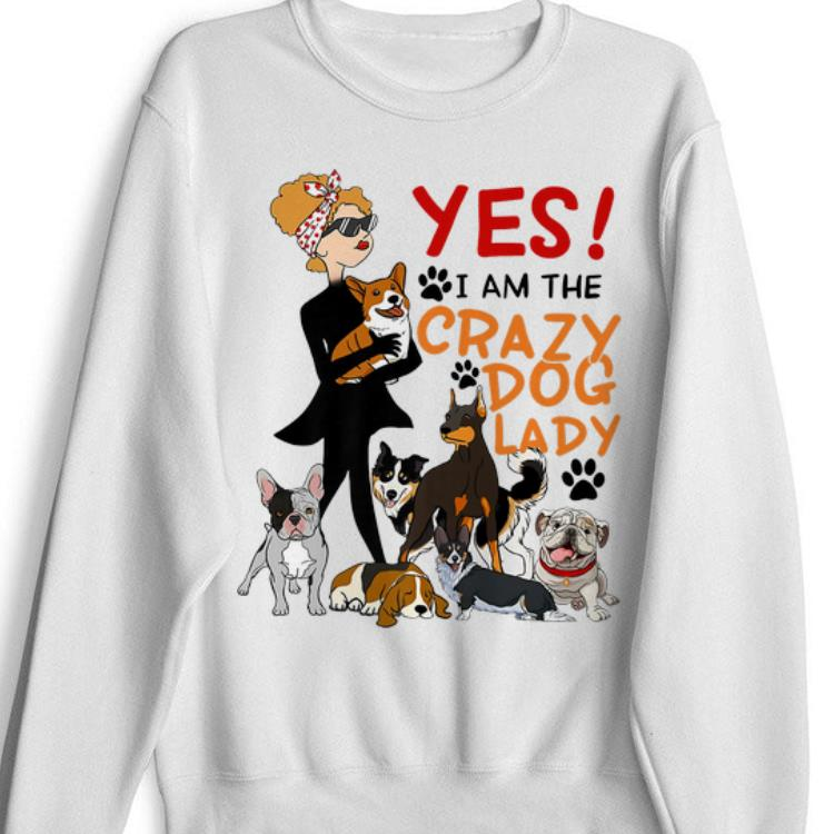 Official Yes I Am The Crazy Dog Lady Dog Lovers shirt