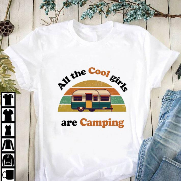 Original All the cool girls are camping vintage shirt