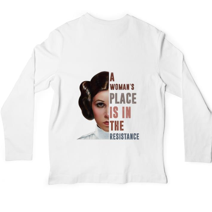 Original Carrie Fisher A woman s place is in the resistance shirt 4 - Original Carrie Fisher A woman's place is in the resistance shirt