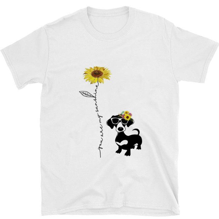 Original Dachshund You are my sunshine sunflower shirt