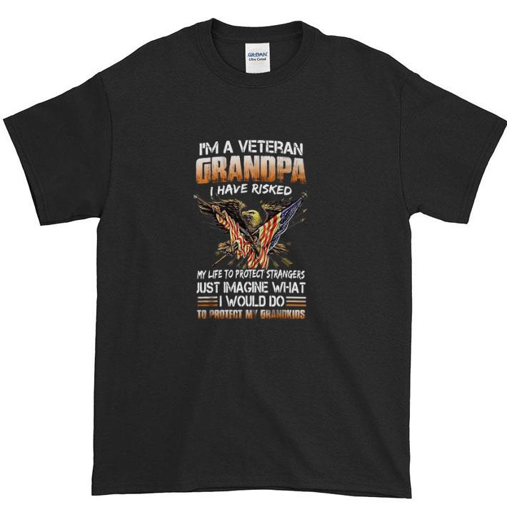 Original I'm a veteran grandpa i have risked my life to protect strangers shirt