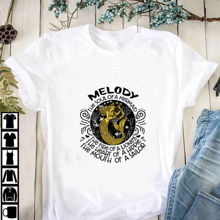 Original Melody the soul of a mermaid the fire of a lioness the heart of shirt